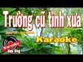 Karaoke Trường Cũ Tình Xưa [ Nhạc Chuẩn Cực Hay ]