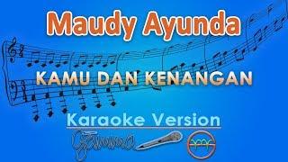 Maudy Ayunda - Kamu dan Kenangan (Karaoke) | GMusic