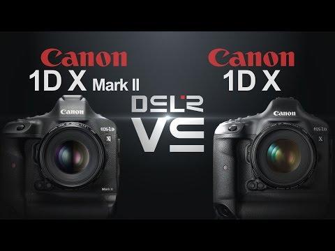 Canon EOS 1D X Mark II vs Canon EOS 1D X