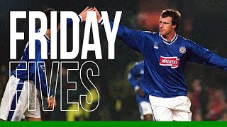 Friday Fives: Steve Claridge Goals For Leicester City