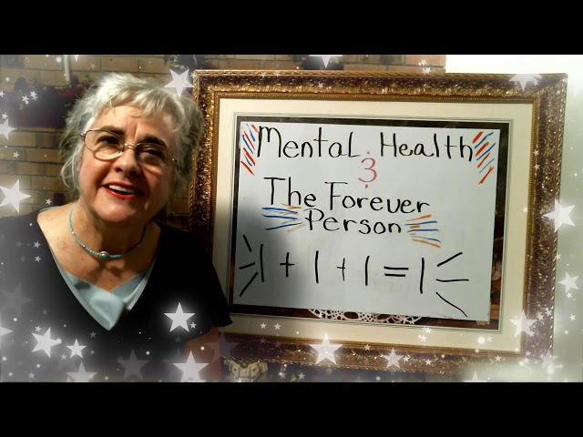 Mental Health and The Forever Person,  Episode 7