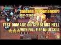 Test Damage Saleana BP 290K (Pyromancer), on Cerberus Nest - Dragon Nest M SEA
