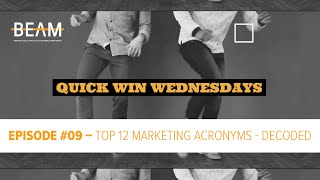 Quick Win Wednesday - Episode #09. 'TOP 12 MARKETING ACRONYMS - DECODED'