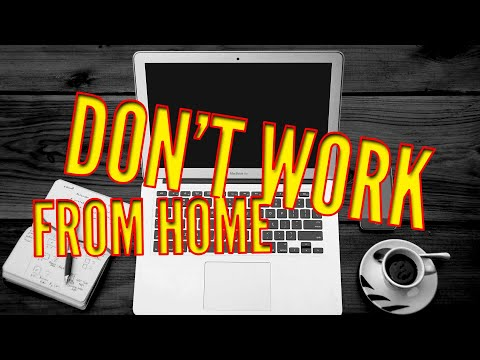 Working From Home: Don't Allow It!
