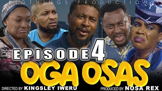 "OGA OSAS Episode 4 / Nosa Rex 2021 Movie.... ""OGA OSAS"" Showing Every Saturday 10am"