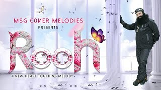 Download ROOH | FULL SONG | GURPREET SIDHU | MSG Cover Melodies Mp3