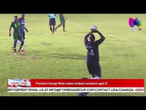 President George Weah makes football comeback aged 51 | Sanjha TV