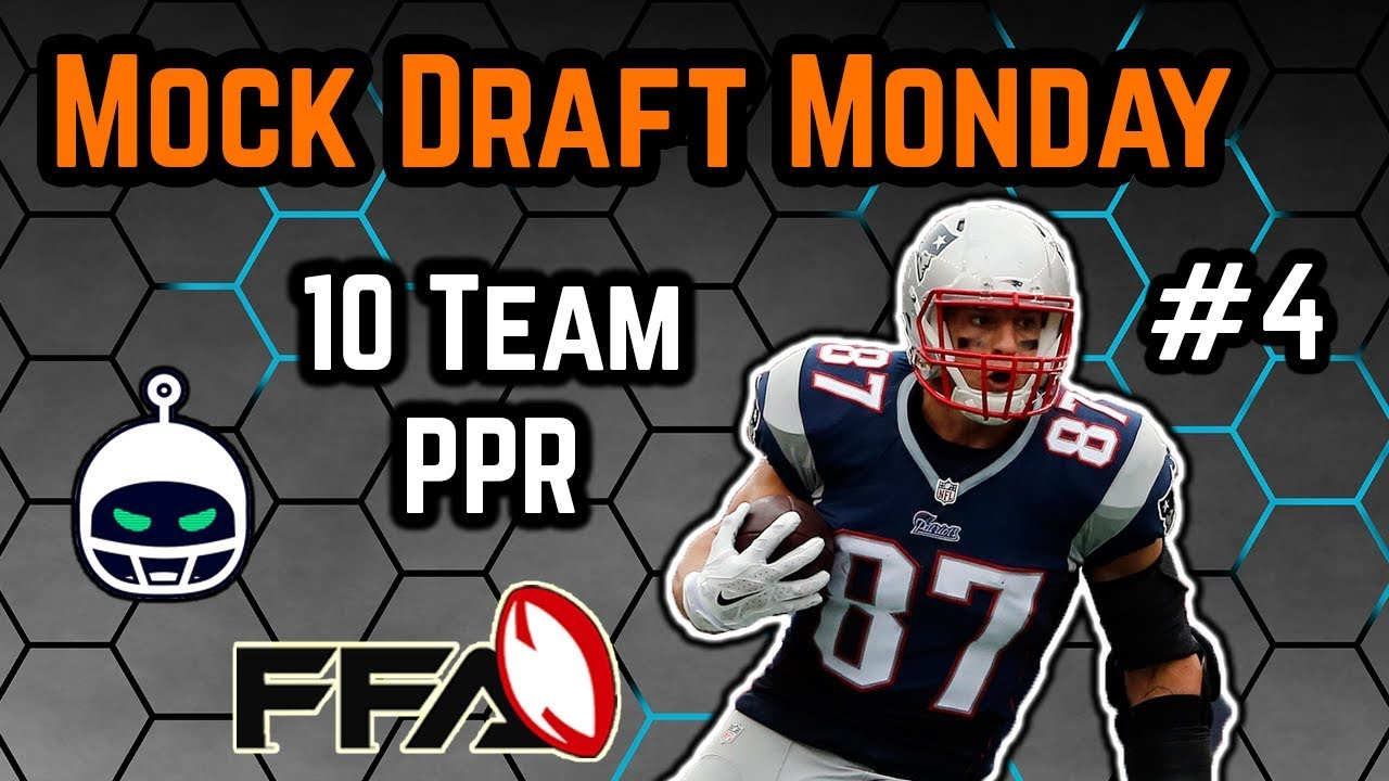 Live 2018 Fantasy Football Mock Draft 10 Team Ppr Should You