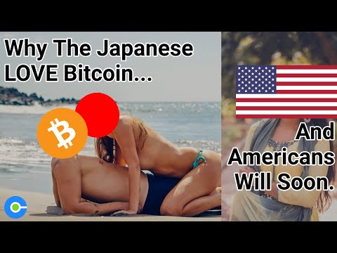 Why Japanese LOVE Bitcoin And Americans Will Soon Join Them