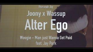 Woogie - man just wanna get paid(feat.jay park) choreo and dancer wassup https://www.instagram.com/wassup.alter_ego/ joony https://www.instagram.com/joony.al...