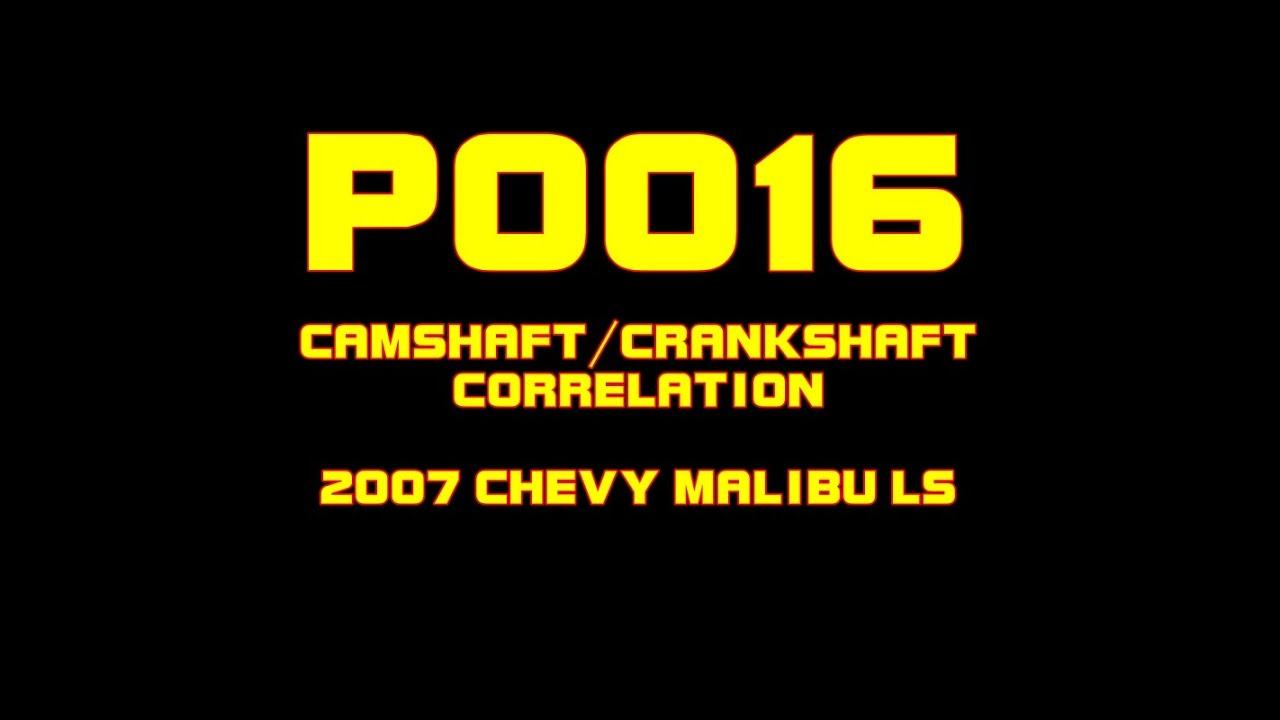 2007 Chevy Malibu Ls P0016 Camshaft Crankshaft Correlation 2004 Engine Diagram