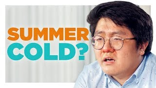 You Can't Catch a Cold in Summer!
