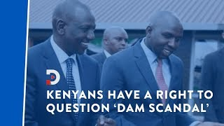cool-down-ruto-raila-kenyans-have-a-right-to-question-possible-sh21b-dam-scandal-perspective