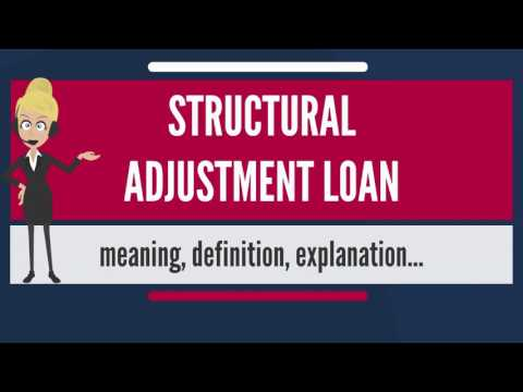 What is STRUCTURAL ADJUSTMENT LOAN? What does STRUCTURAL ADJUSTMENT LOAN mean?