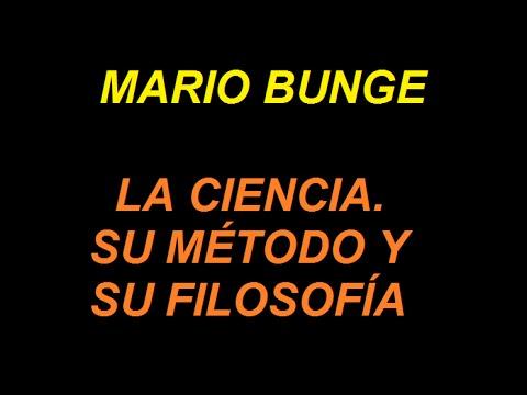 Mario Bunge - La ciencia. Su método y su filosofía.