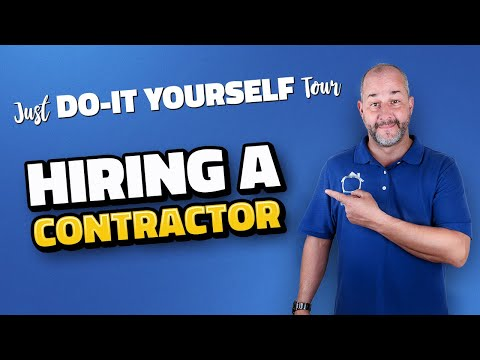 How to Find A Good Contractor | Part 3 of the Just Do It Yourself Tour