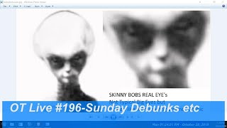 Sunday Live on Skinny Bob Debunked Again & Tic-Tac G-Forces &  UFO Vid Debunks ) - OT Chan L