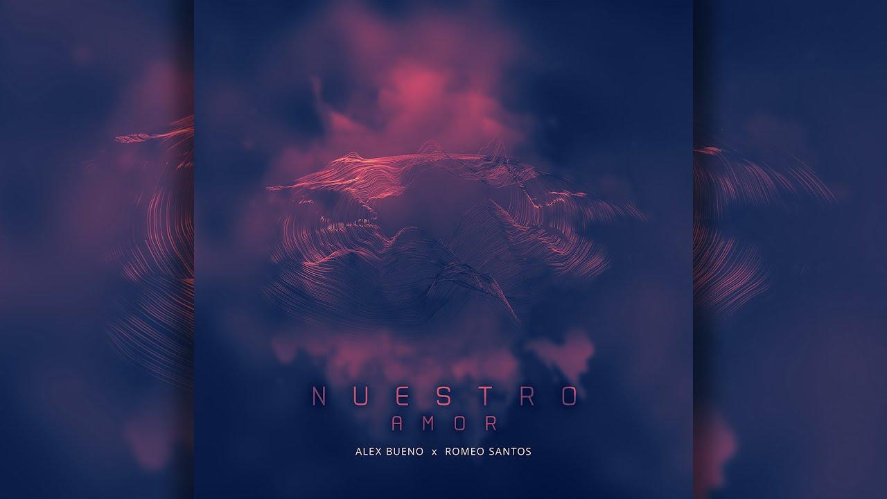 Romeo Santos & Alex Bueno - Nuestro Amor (Official Lyric Video)