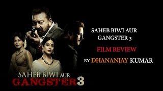 FILM REVIEW : Saheb Biwi aur Gangster 3