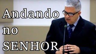ANDANDO NO SENHOR   Presbítero Doraci