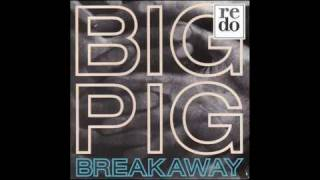 Big Pig - Breakaway (Popper Mix) - 1987