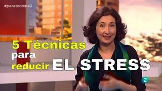 5 técnicas para reducir el estrés - ELSA PUNSET - El Mundo En Tus Manos