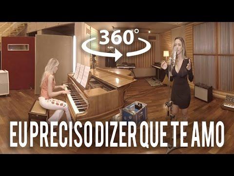 Eu Preciso Dizer Que Te Amo - Cazuza (Gabi Luthai e Juliana D'Agostini) vídeo em 360º