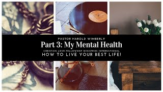 How To Live Your Best Life | Part 3: My Mental Health