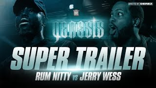 RUM NITTY VS JERRY WESS SUPER TRAILER | URLTV