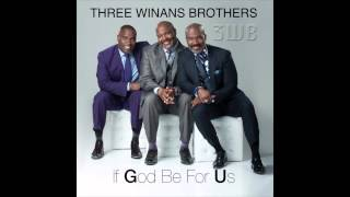 Three Winans Brothers 3WB - If God Be For Us