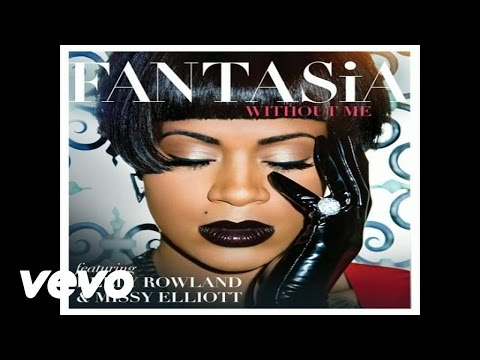 Fantasia  Without Me Audio ft Kelly Rowland, Missy Elliott