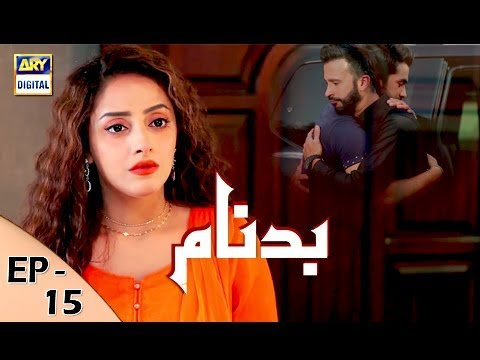 Badnaam - Episode 15 - 26th November 2017 - ARY Digital Drama