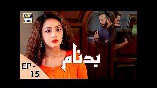 Badnaam Episode 15 - 26th November 2017 - ARY Digital Drama