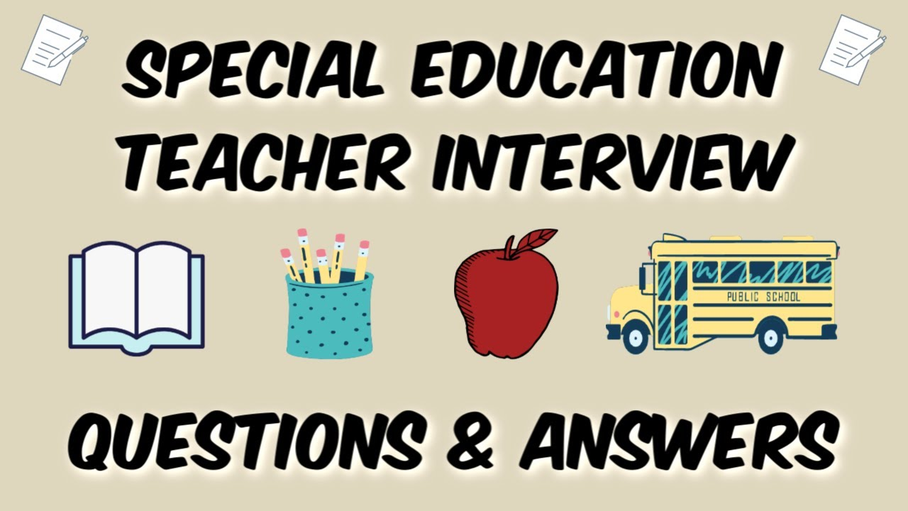 Special Education Teacher Interview Questions Answers