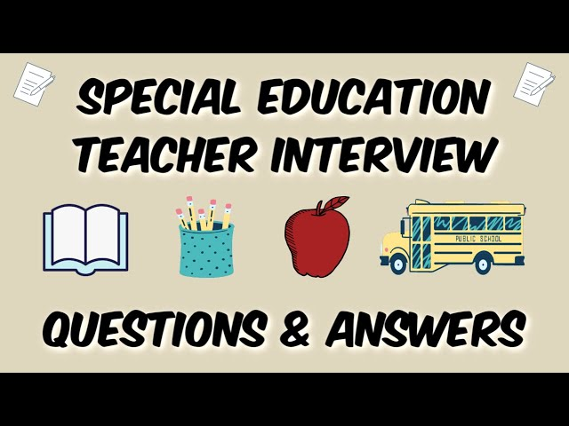 interview special education teacher When applying for a special education job, you should educate yourself about the interview process read our article about interview questions to prepare.