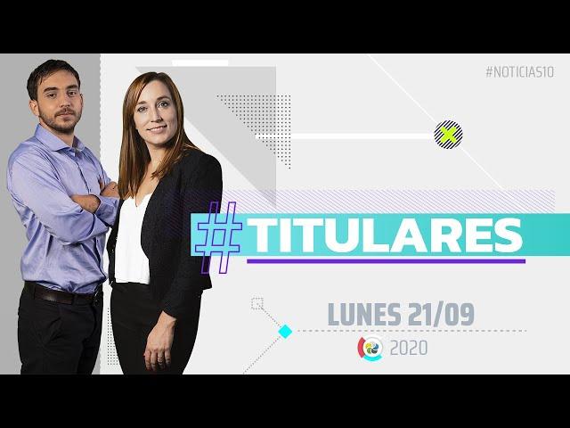 #Noticias10 | Titulares | 21/9/20