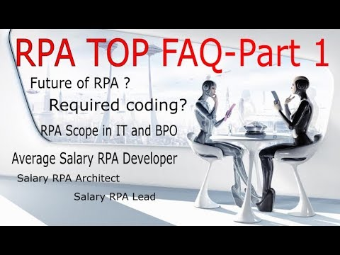 RPA top FAQ answered (Robotic Process Automation ) - Part 1