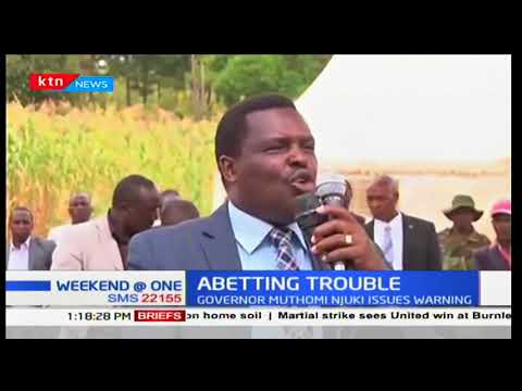 Tharaka Nithi governor Muthomi Njuki orders a crackdown on illegal betting joints in the county