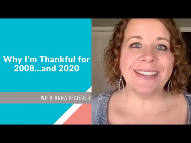 Why I'm Thankful for 2008...and 2020