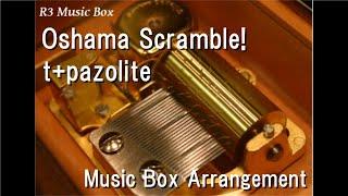 """Oshama Scramble!/t+pazolite [Music Box] (Game """"maimai ORANGE PLUS"""" BGM)"""