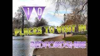 Top 10 Places To Visit In Bedfordshire, England