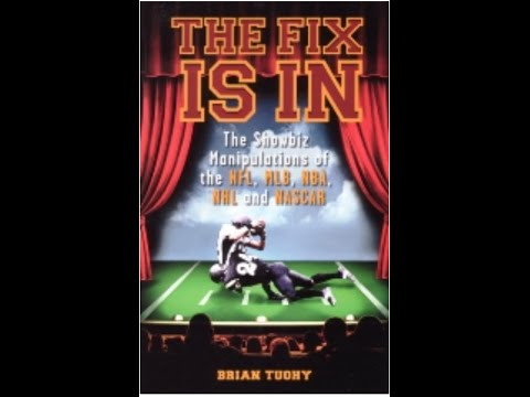 The Fix Is In  - Are Professional Sports Rigged? Brian Tuohy