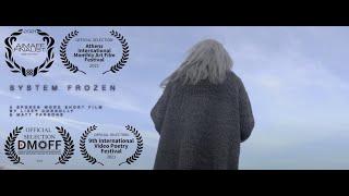 SYSTEM FROZEN (A Spoken Word Short Film) #savethearts