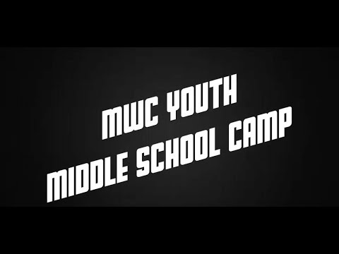 MWC YOUTH MIDDLE SCHOOL CAMP VIDEO 2017