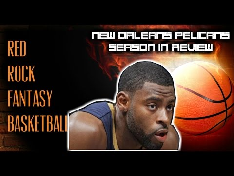 New Orleans Pelicans: Season In Review -- Red Rock Fantasy Basketball