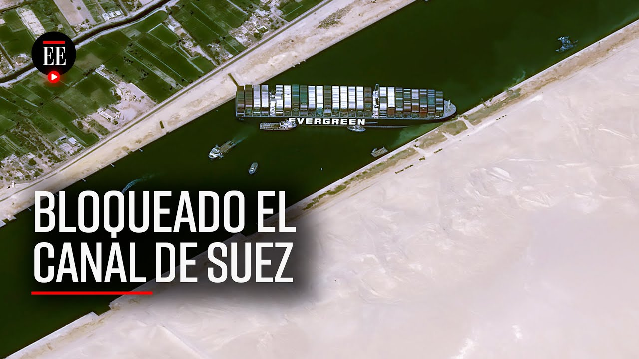 Cierran canal del Suez por bloqueo de barco encallado - El Espectador -  YouTube