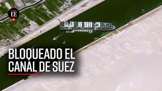 Cierran canal del Suez por bloqueo de barco encallado - El Espectador