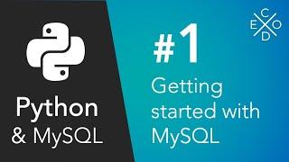 Python and MySQL - Getting Started with MySQL