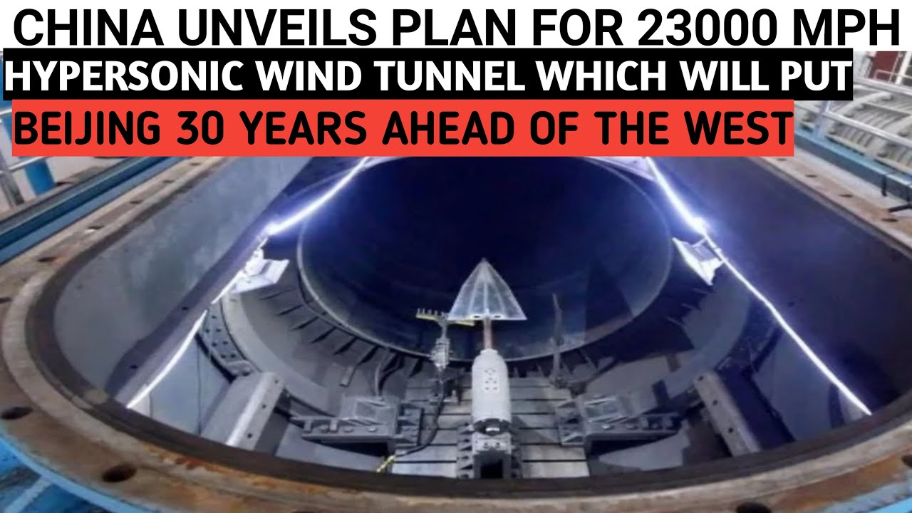 China unveils plan for 23,000mph hypersonic wind tunnel which will put Beijing - YouTube