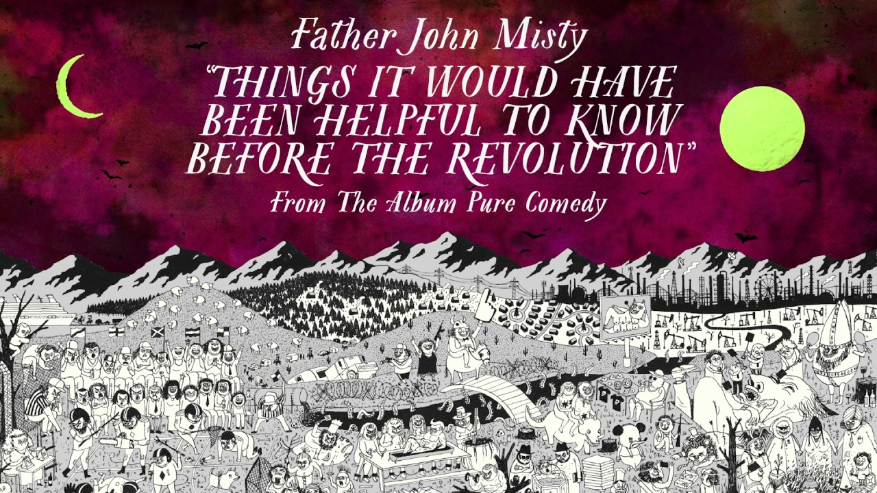 father-john-misty-things-it-would-have-been-helpful-to-know-before-the-revolution-sub-pop